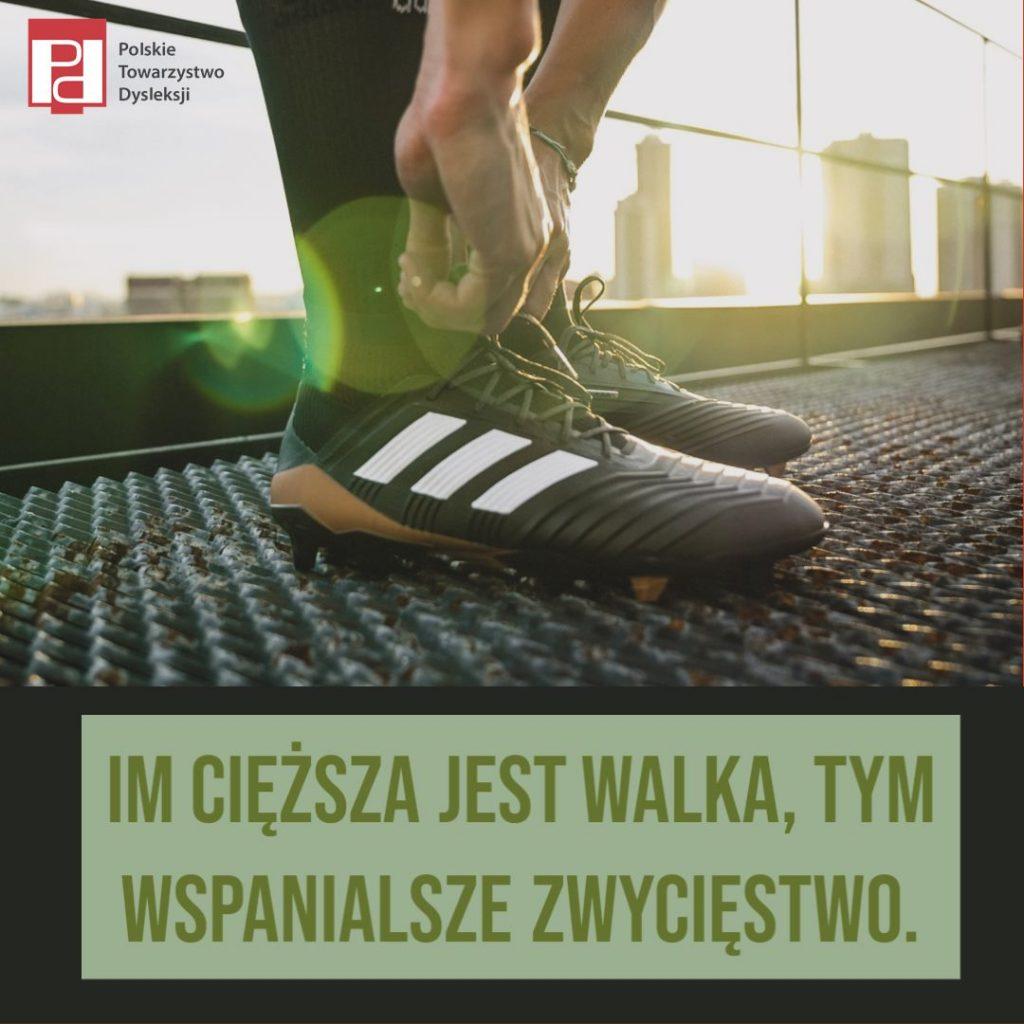 Plakat Polskiego Towarzystwa Dysleksji: Im cięższa jest walka, tym wspanialsze zwycięstwo