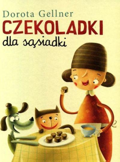 """Okładka książki Doroty Gellner pt. """"Czekoladki dla sąsiadki""""."""