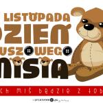 Plakat z napisem: 25 listopada Dzień Pluszowego Misia